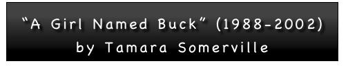 """A Girl Named Buck"" (1988-2002) by Tamara Somerville"